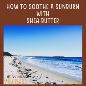 How to Soothe a Sunburn with Shea Butter