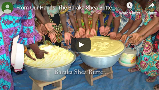 From Our Hands: The Baraka Shea Butter Song and Dance
